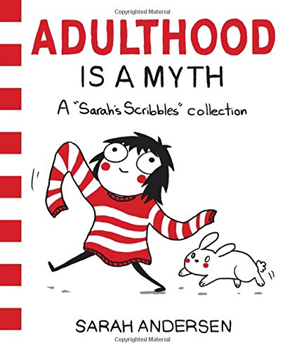 Adulthood Is A Myth (Sarah's Scribbles)