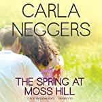 The Spring at Moss Hill: The Swift River Valley Series, Book 7   Carla Neggers