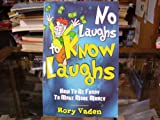 img - for No Laughs Know Laughs How to Be Funny to Make More Money book / textbook / text book