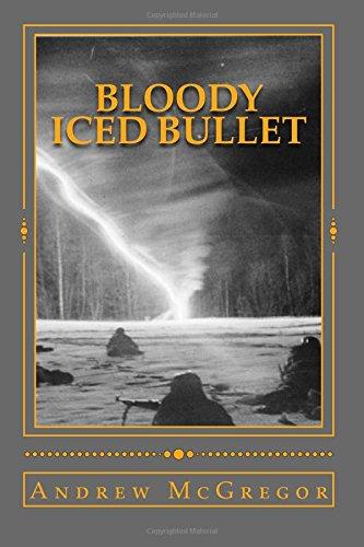 Bloody Iced Bullet (Bloody Stalingrad Series)