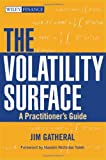 The Volatility Surface: A Practitioners Guide (Wiley Finance)