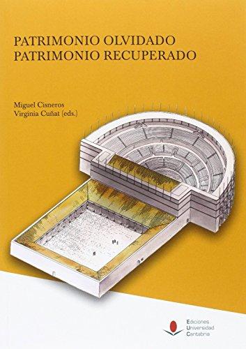 Patrimonio olvidado, patrimonio recuperado (Historia)