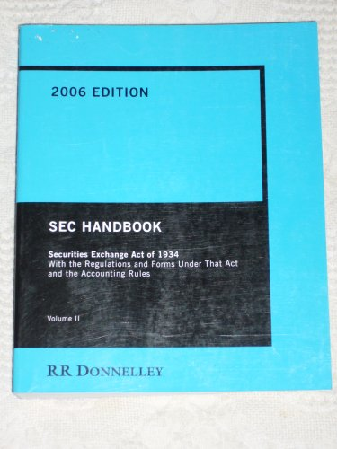Sec Handbook : Securities Exchange Act Of 1934 With The Regulations And Forms Under That Act And The Accounting Rules (Volume Ii)