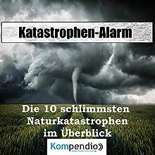 Katastrophen-Alarm: Die 10 schlimmsten Naturkatastrophen im Überblick Hörbuch von Alessandro Dallmann Gesprochen von: Jens Zange