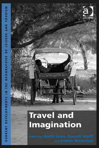 Garth Lean - Travel and Imagination (Current Developments in the Geographies of Leisure and Tourism)