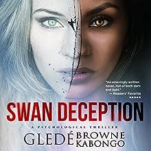 Swan Deception | Livre audio Auteur(s) : Gledé Browne Kabongo Narrateur(s) : Kristin James