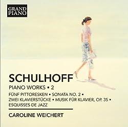 Schulhoff: Piano Works Vol 2 [Caroline Weichert] [Grand Piano: GP631]