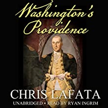 Washington's Providence: A Timeless Arts Novel, Book 1 (       UNABRIDGED) by Chris LaFata Narrated by Ryan Ingrim