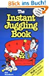 The Instant Juggling Book: With New a...
