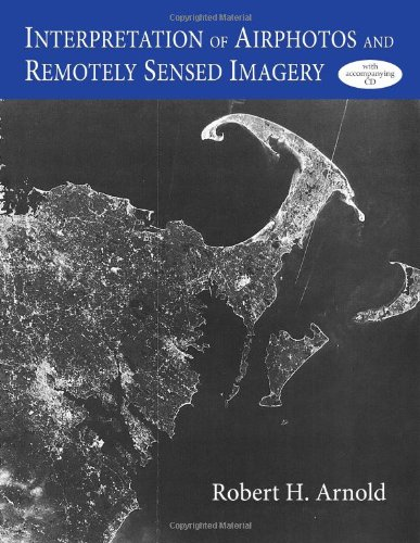 Interpretation of Airphotos and Remotely Sensed Imagery