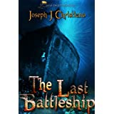 The Last Battleship ~ Joseph J.  Christiano