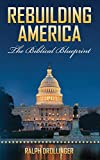 img - for Rebuilding America: The Biblical Blueprint book / textbook / text book