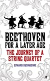 img - for Beethoven for a Later Age: The Journey of a String Quartet book / textbook / text book