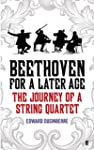 Beethoven for a Later Age: The Journe...