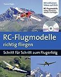 RC-Flugmodelle richtig fliegen: Schritt für Schritt zum Flugerfolg (RC-Flugzeuge / Modellflug) mit DVD