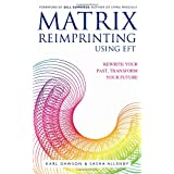 Matrix Reimprinting using EFT: Rewrite Your Past, Transform Your Futureby Karl Dawson