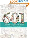 601 Great Scrapbook Ideas