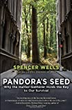 img - for Pandora's Seed: Why the Hunter-Gatherer Holds the Key to Our Survival book / textbook / text book