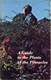 img - for A Guide to the Plants of the Pinnacles book / textbook / text book
