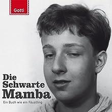 Die Schwarte Mamba: Ein Buch wie ein Fäustling Hörbuch von Martin Gottschild Gesprochen von: Martin Gottschild