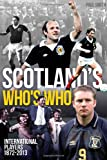 Scotland's Who's Who: The Who's Who of Scottish International Footballers 1872-2013