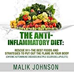 The Anti-Inflammatory Diet: Rescue 911 - The Best Foods and Strategies to Put Out the Flame in Your Body | Malik Johnson