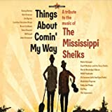A Tribute to The Mississippi Sheiks - Things About Comin My Way