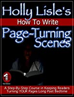 Holly Lisle's How To Write Page-Turning Scenes (English Edition)