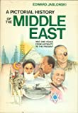 A Pictorial History of the Middle East: War and Peace from Antiquity to the Present (0385185049) by Jablonski, Edward