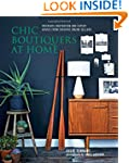 Chic Boutiquers at Home: Interiors in...