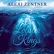 The Lobster Kings: A Novel | [Alexi Zentner]
