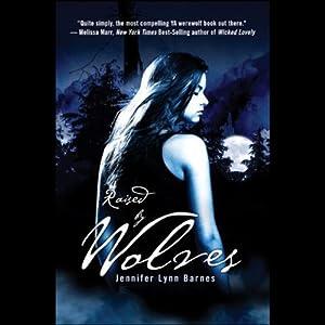 Jennifer Lynn Barnes - Raised by Wolves (Unabridged) - YA