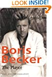 Boris Becker - The Player: The Autobi...
