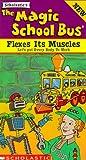 Magic School Bus: Flexes Its Muscles [VHS]