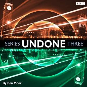 Undone: Series 3 | [Ben Moor]