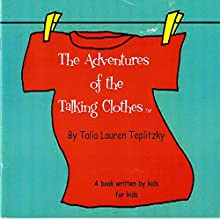 The Adventures of the Talking Clothes Audiobook by Talia Teplitzky Narrated by  Phoenix
