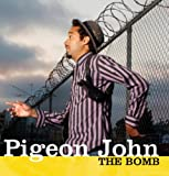 PIGEON JOHN THE BOMB