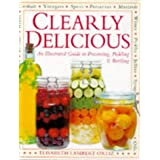 Clearly Delicious: Illustrated Guide to the Art of Preserving, Pickling and Bottling by Elisabeth Lambert Ortiz