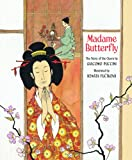 Madame Butterfly: The Story of the Opera by Giacomo Puccini