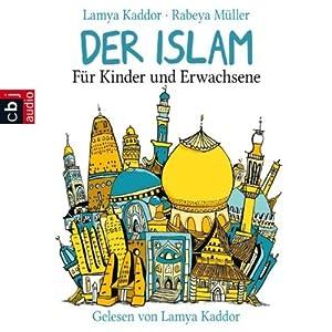 Der Islam: Für Kinder und Erwachsene Hörbuch