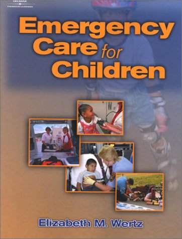 Emergency Care for Children - Delmar Cengage Learning - DE-0766819868 - ISBN: 0766819868 - ISBN-13: 9780766819863