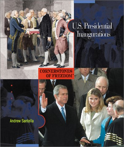 U.S. Presidential Inaugurations (Cornerstones of Freedom: Second