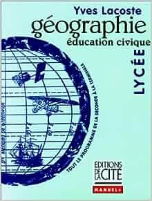 Géographie, Education civique, niveau lycée: Lacoste: 9782844100399