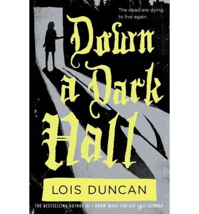 DOWN A DARK HALL BY (Author)Duncan, Lois[Paperback]Apr-2011