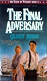 The Final Adversary (The House of Winslow #12) (0613135202) by Morris, Gilbert