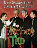 Father Ted, The Craggy Island Parish Magazines
