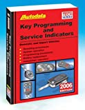 img - for 2006 Key Programming & Service Indicators (Coverage 95-06) (Autodata Tech Series) book / textbook / text book