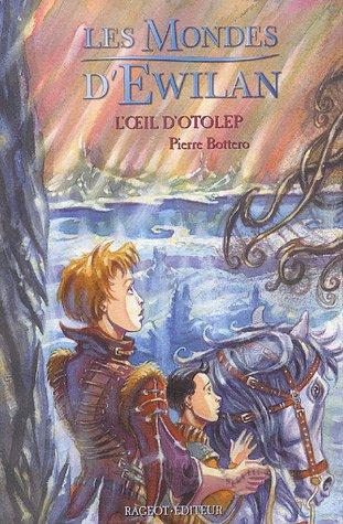 Les Mondes d'Ewilan n° 2 L'Oeil d'Otolep