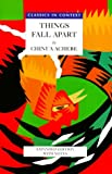 Things Fall Apart: Classics in Context (African Writers Series)