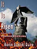 img - for It Is Risen - Book 4: Phoenix Reichsing (There's A Thin Line Series) book / textbook / text book